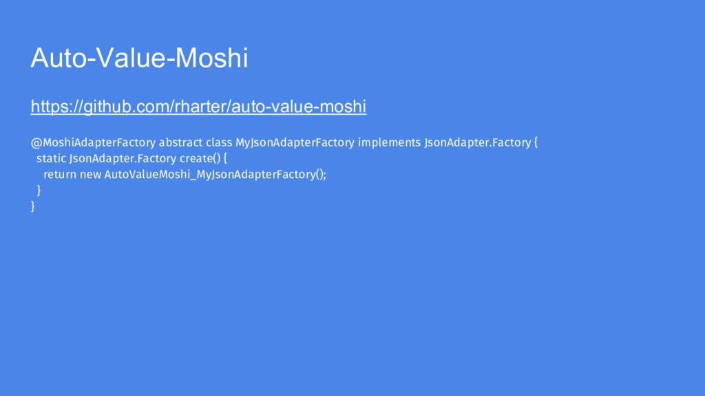 Auto-Value-Moshi https://github.com/rharter/aut...
