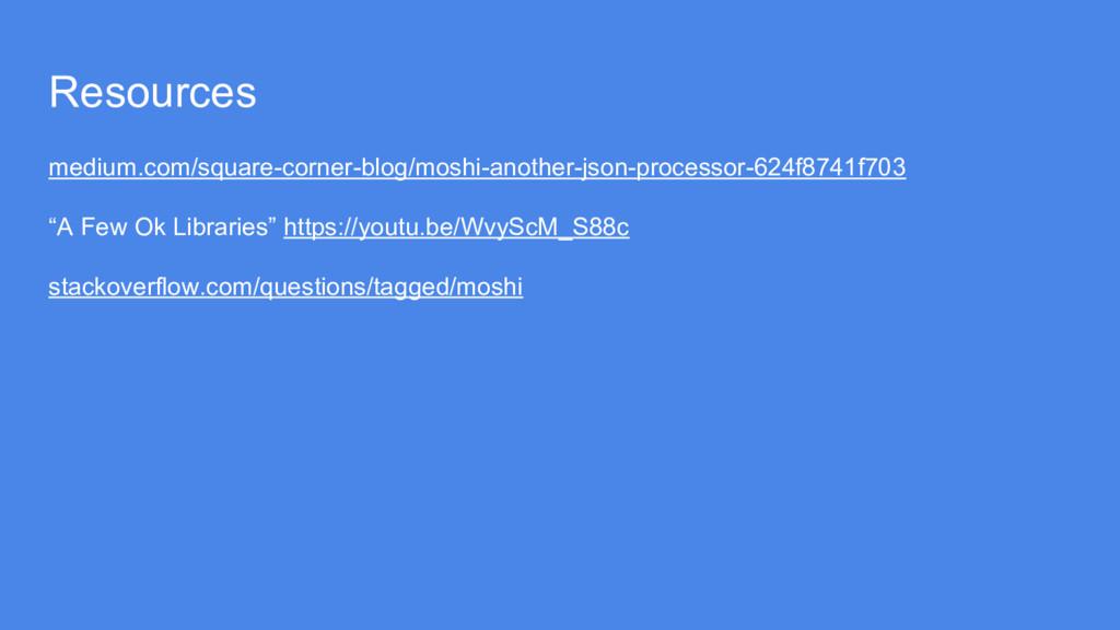 Resources medium.com/square-corner-blog/moshi-a...