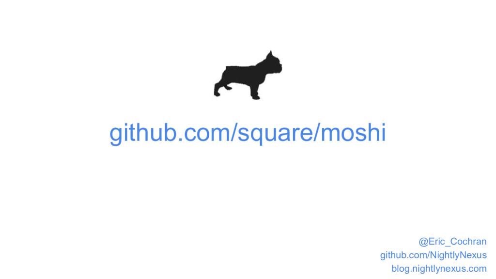 github.com/square/moshi @Eric_Cochran github.co...