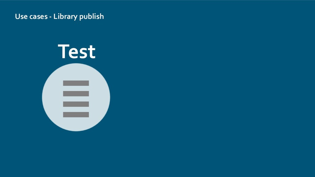 Use cases - Library publish Test