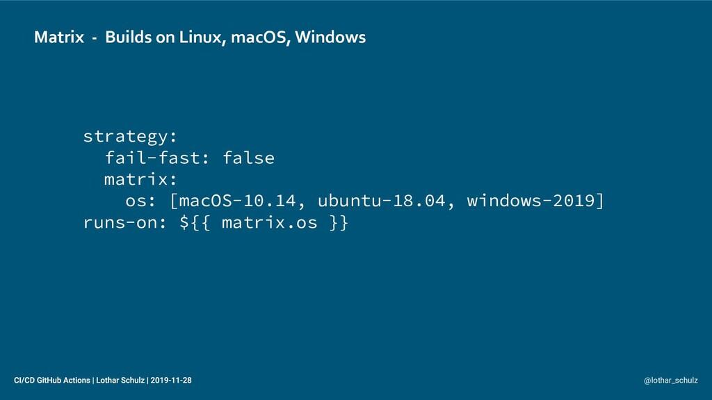 Matrix - Builds on Linux, macOS, Windows @lotha...