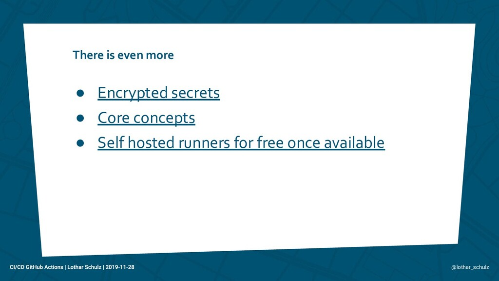 There is even more ● Encrypted secrets ● Core c...
