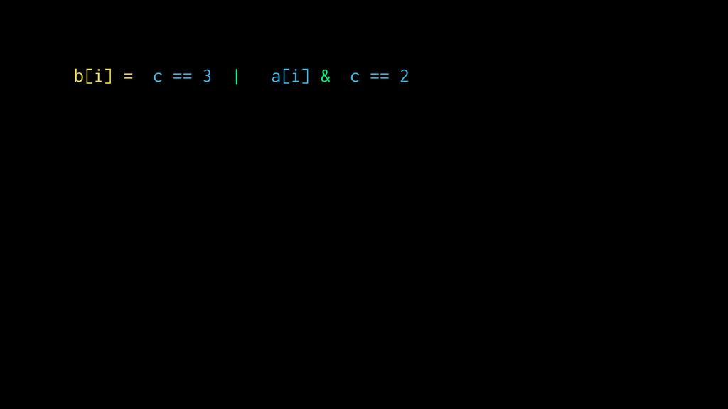 b[i] = c == 3 | a[i] & c == 2