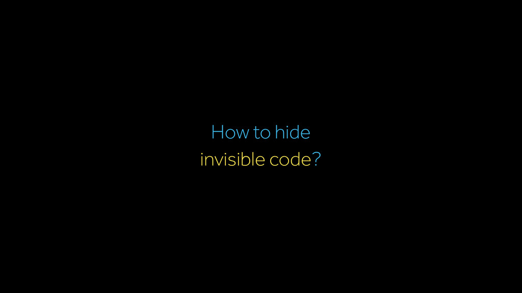 invisible code? How to hide
