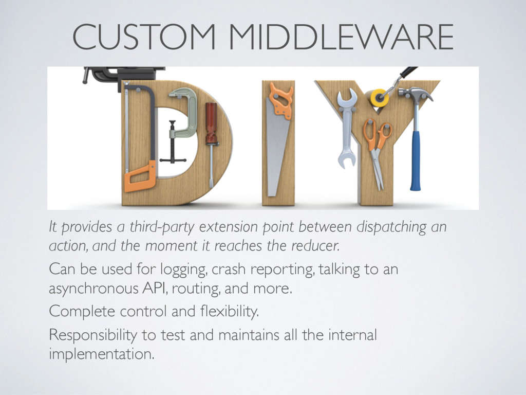 CUSTOM MIDDLEWARE It provides a third-party ext...