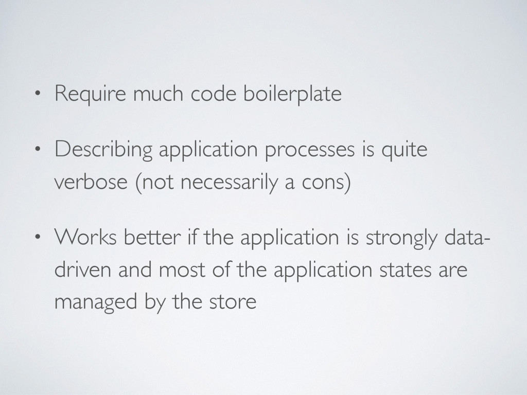• Require much code boilerplate • Describing ap...