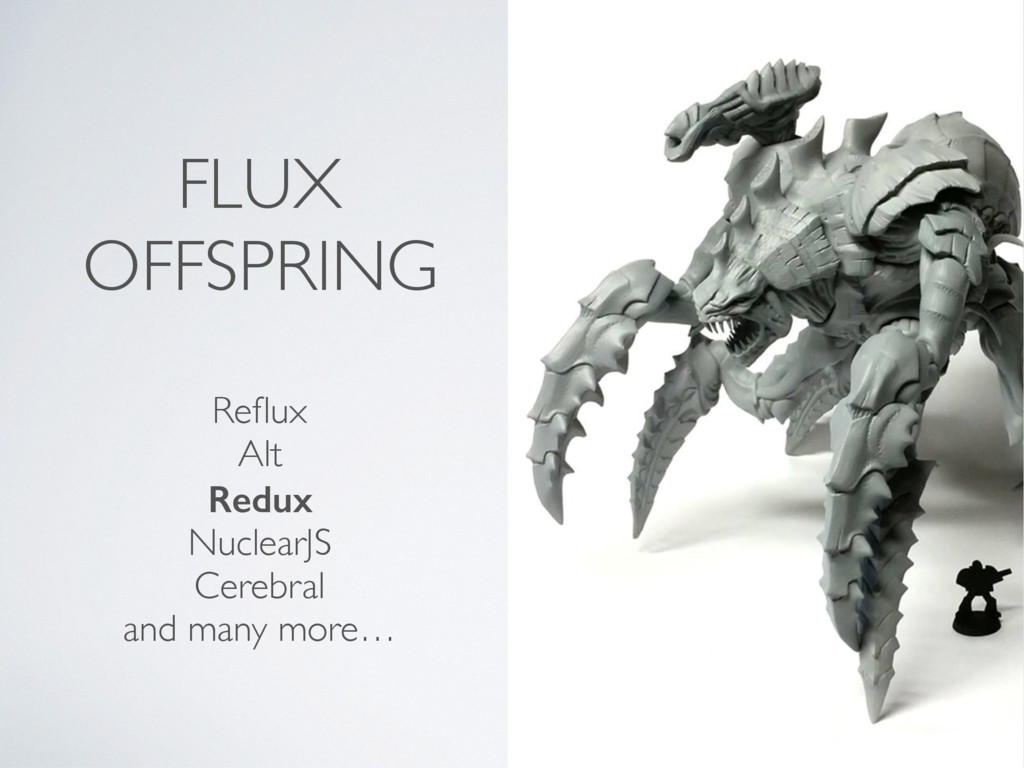 FLUX OFFSPRING Reflux Alt Redux NuclearJS Cerebr...