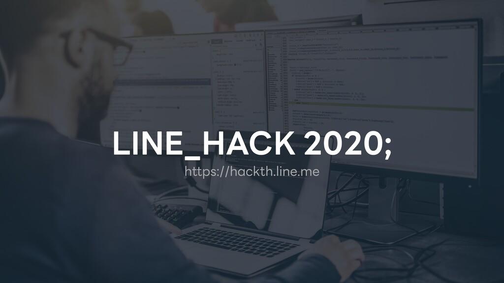 LINE_HACK 2020; https://hackth.line.me
