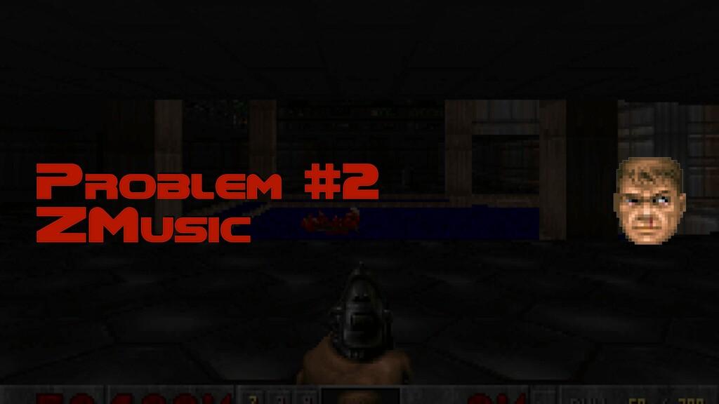 Problem #2 ZMusic