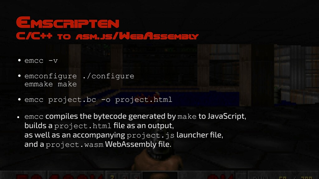 Emscripten C/C++ to asm.js/WebAssembl y • emcc ...