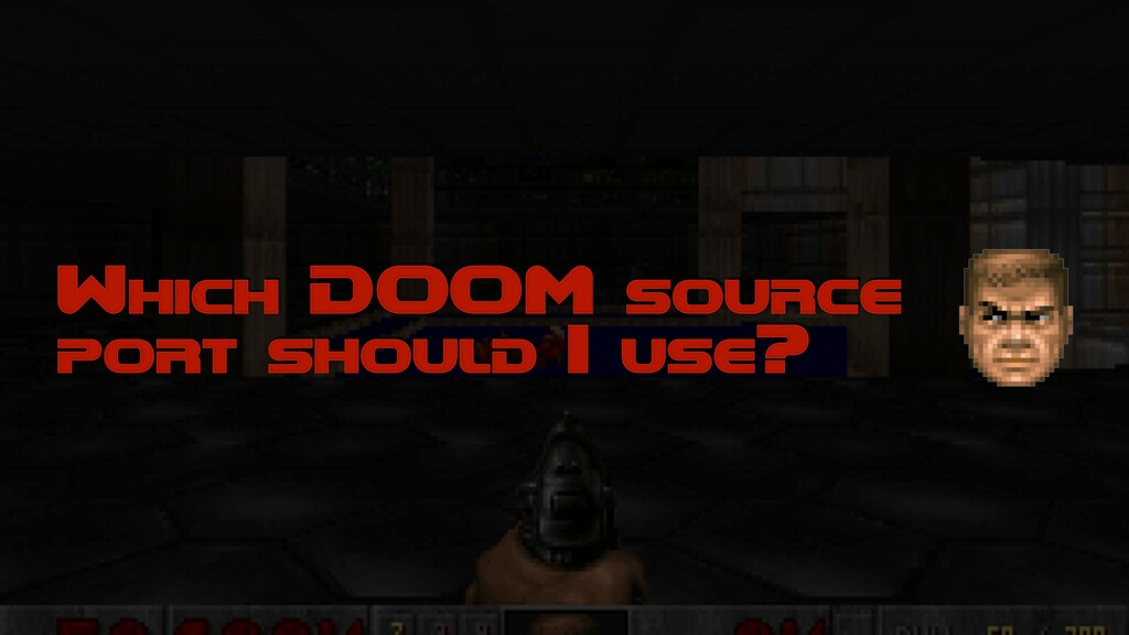 Which DOOM source port should I use?
