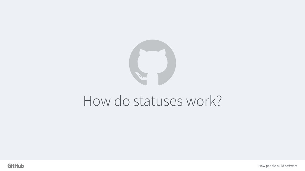 How people build software How do statuses work?