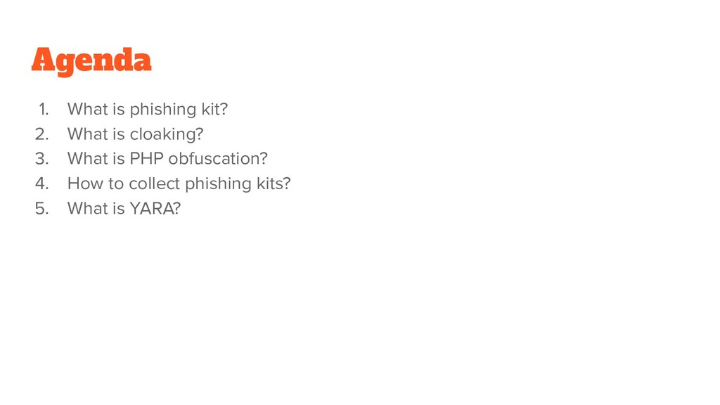Agenda 1. What is phishing kit? 2. What is cloa...