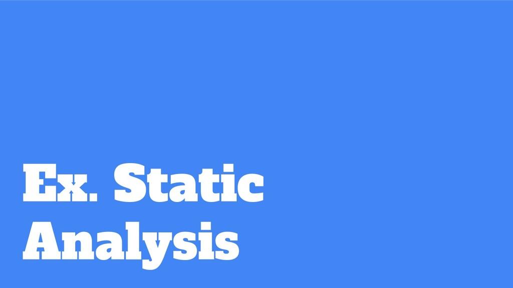 Ex. Static Analysis