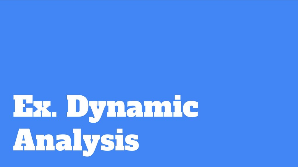 Ex. Dynamic  Analysis