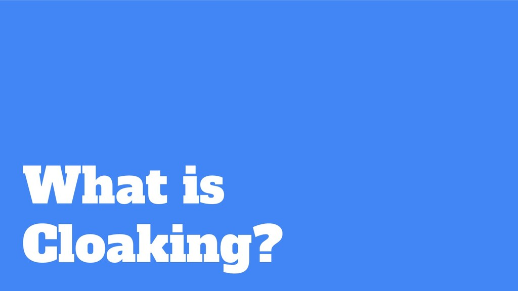 What is Cloaking?
