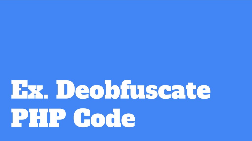 Ex. Deobfuscate PHP Code