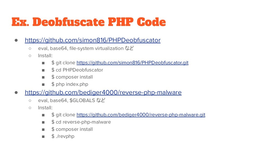 Ex. Deobfuscate PHP Code ● https://github.com/s...