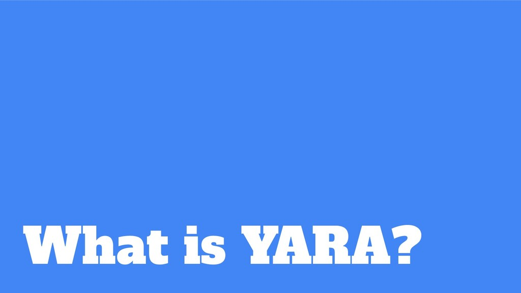 What is YARA?