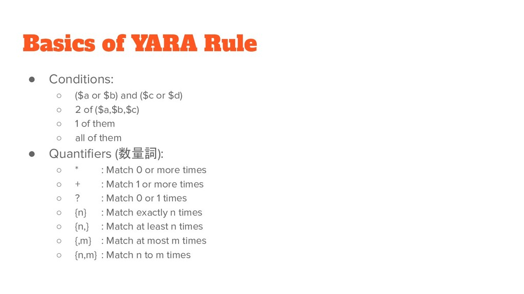 Basics of YARA Rule ● Conditions: ○ ($a or $b) ...