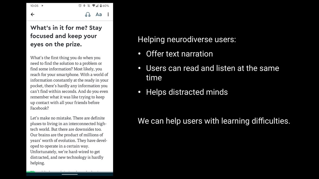 Helping neurodiverse users: • Offer text narrat...