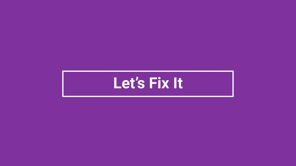 Let's Fix It