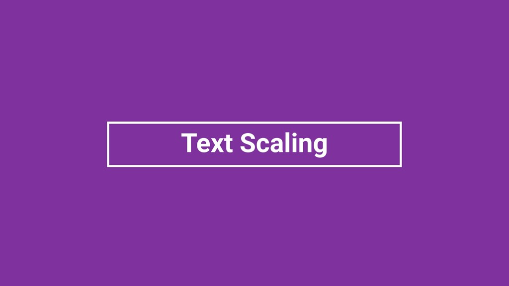 Text Scaling