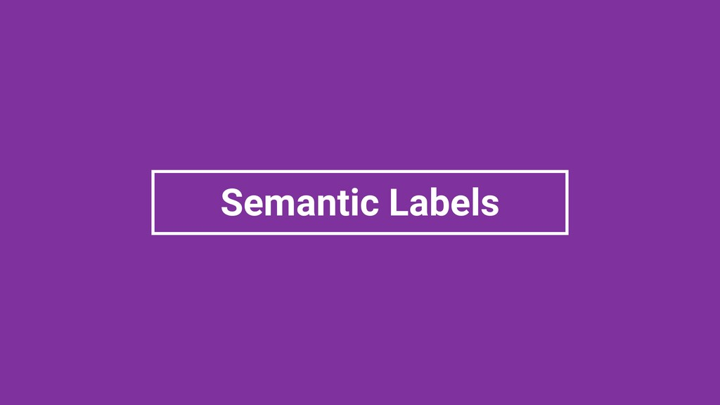 Semantic Labels