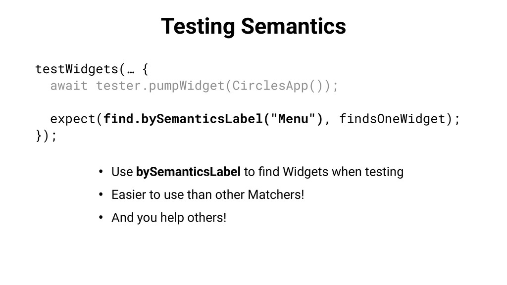 testWidgets(… { await tester.pumpWidget(Circles...