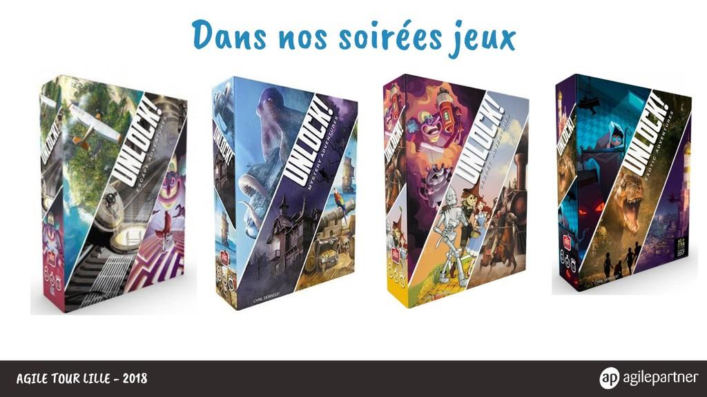 AGILE TOUR LILLE - 2018 Dans nos soirées jeux