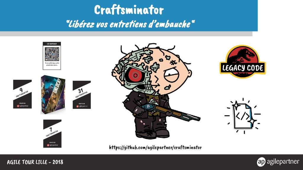 """AGILE TOUR LILLE - 2018 Craftsminator """"Libérez ..."""