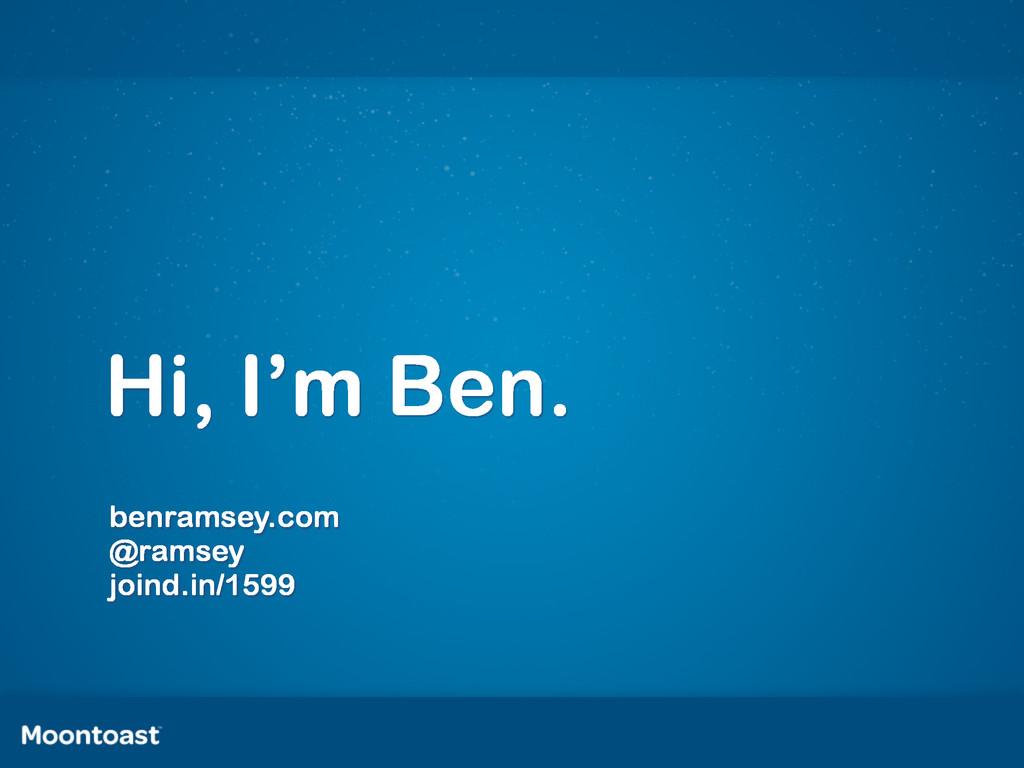 Hi, I'm Ben. benramsey.com @ramsey joind.in/1599