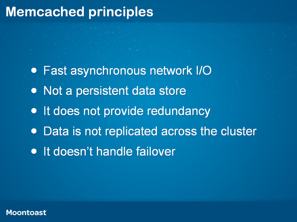 Memcached principles • Fast asynchronous networ...