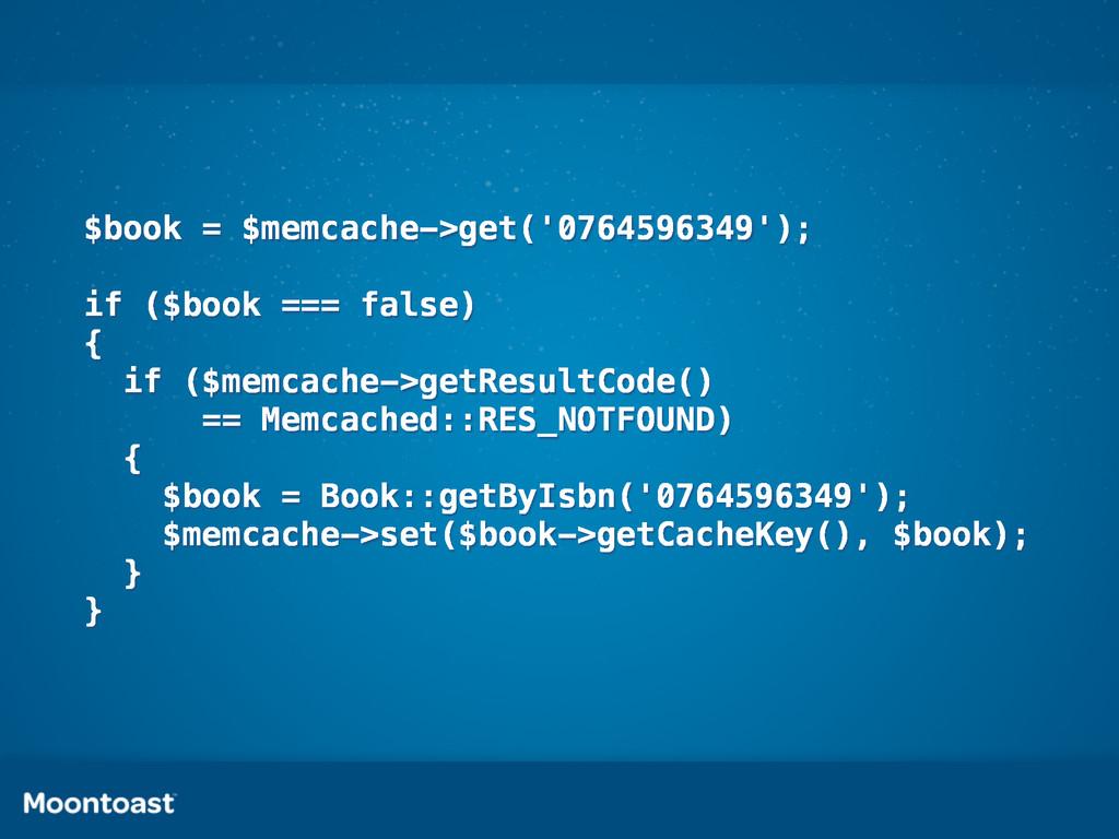 $book = $memcache->get('0764596349'); if ($book...