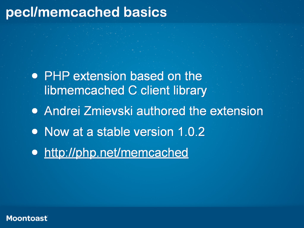 pecl/memcached basics • PHP extension based on ...