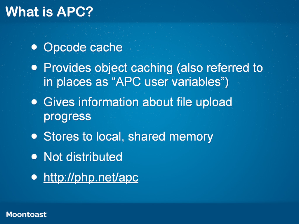 What is APC? • Opcode cache • Provides object c...