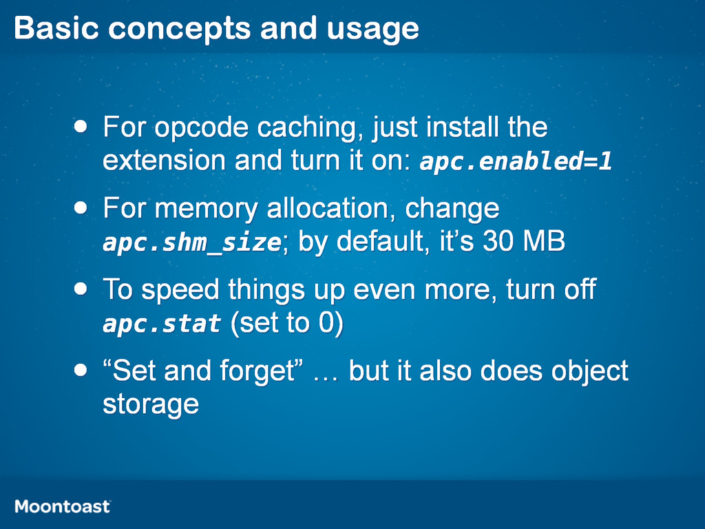 Basic concepts and usage • For opcode caching, ...