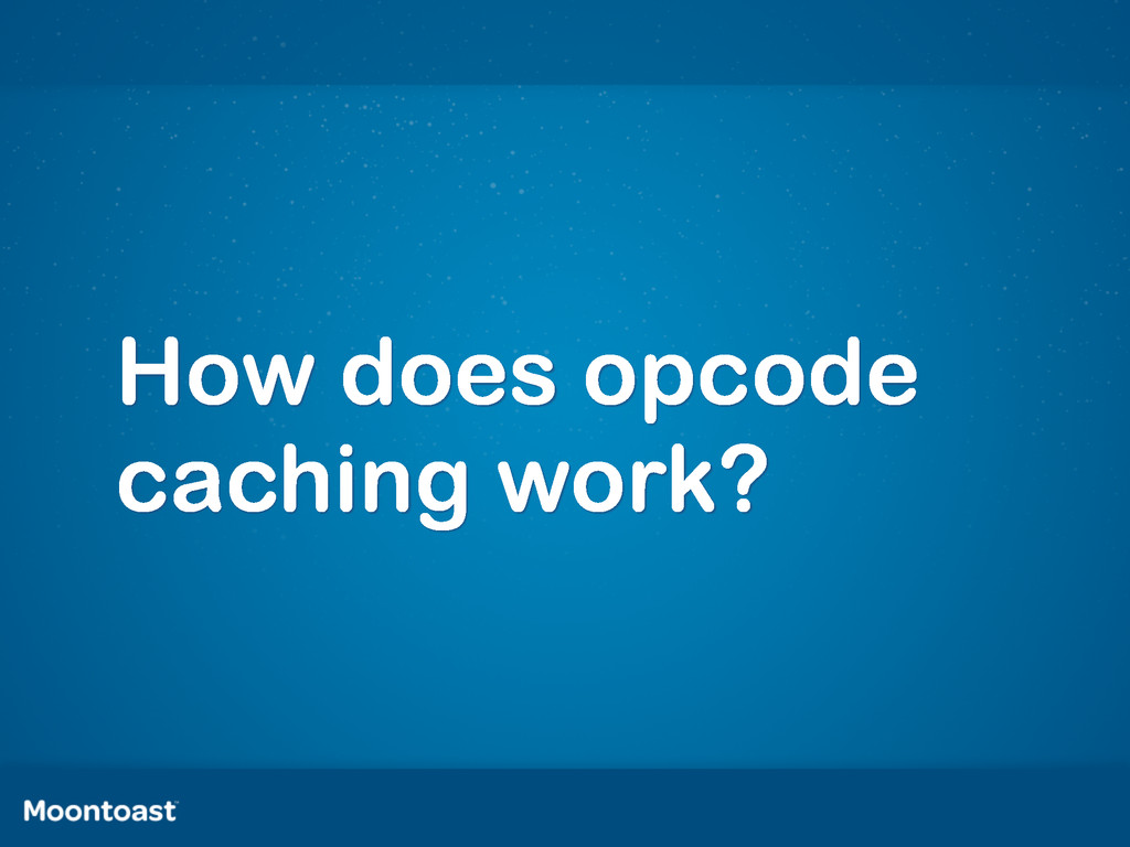 How does opcode caching work?