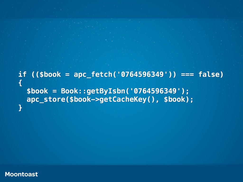 if (($book = apc_fetch('0764596349')) === false...