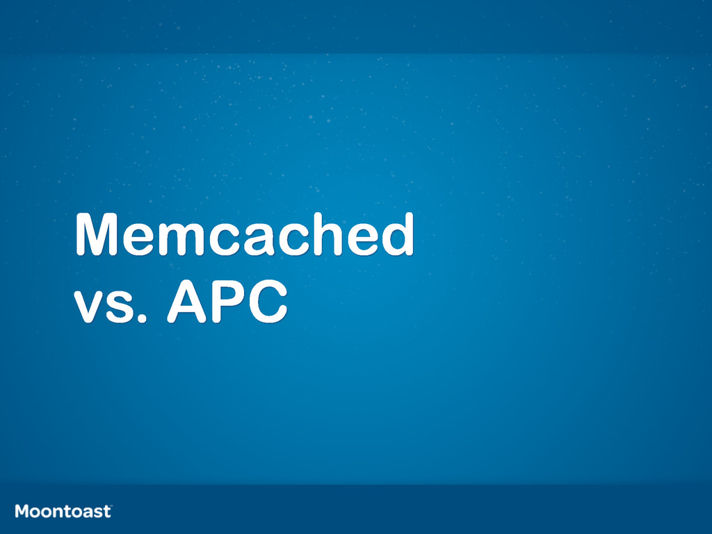Memcached vs. APC