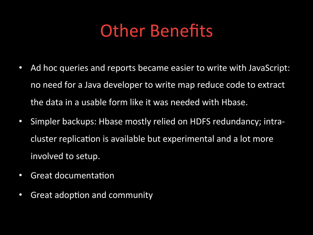 Other Benefits  • Ad hoc queries ...