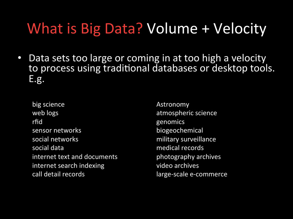 What is Big Data? Volume + Ve...