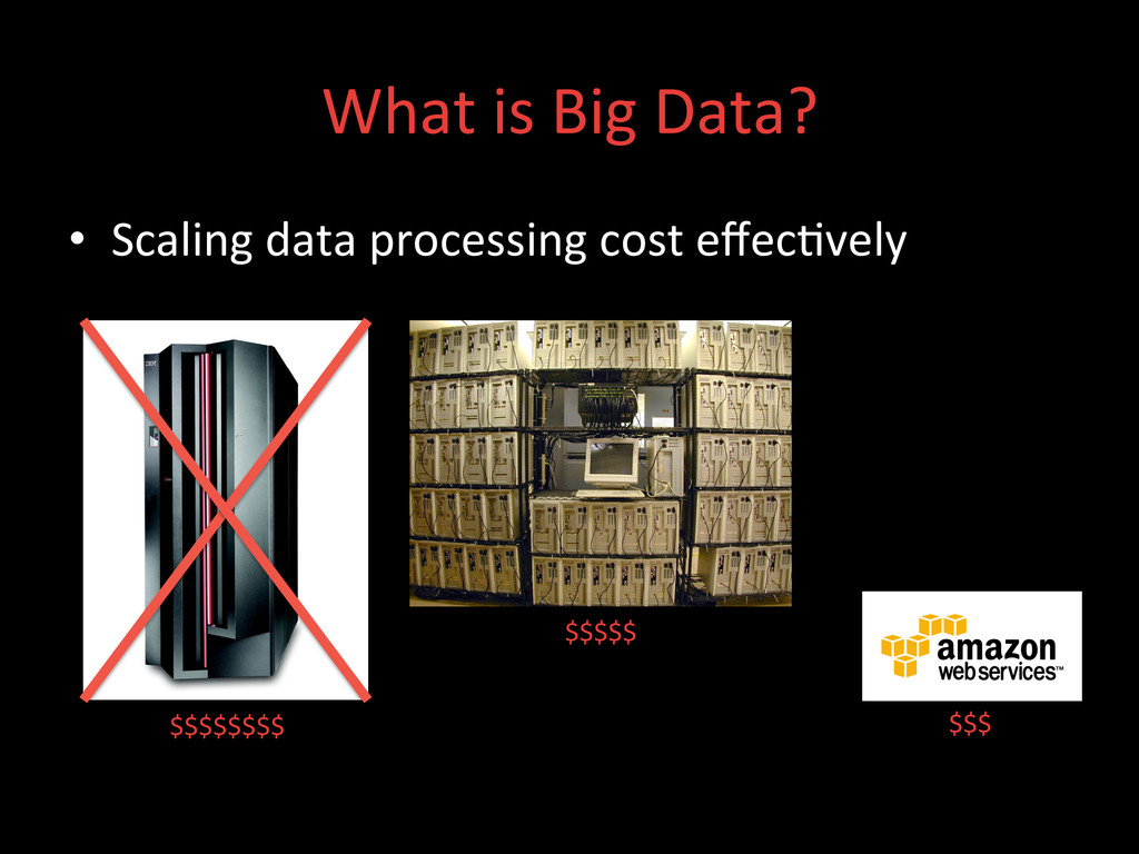 $$$$$$$$  What is Big Data?  • ...