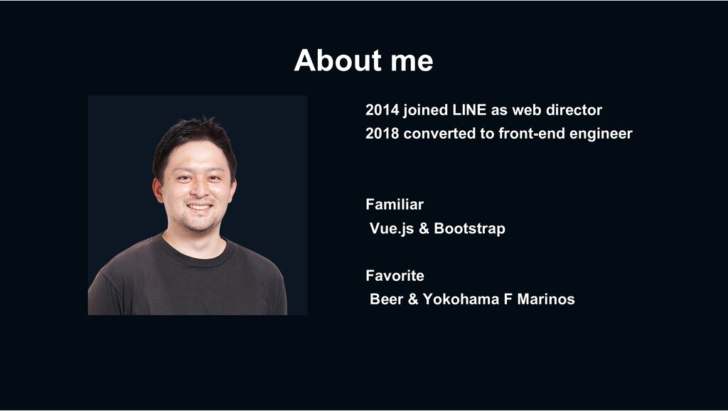 About me 2014 joined LINE as web director 2018 ...