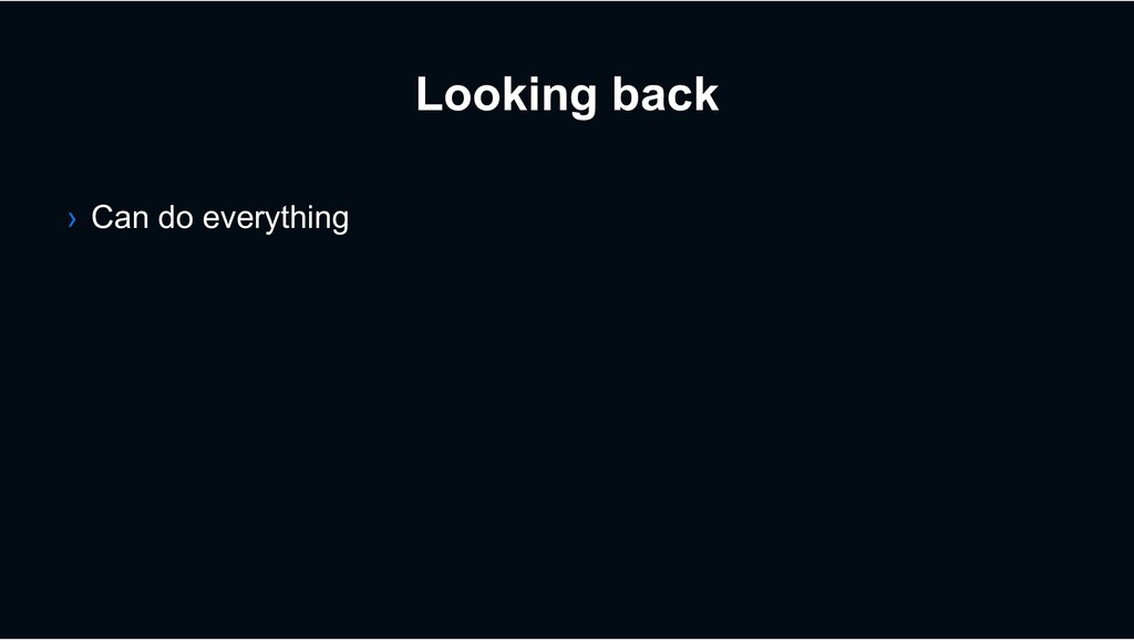 Looking back › Can do everything