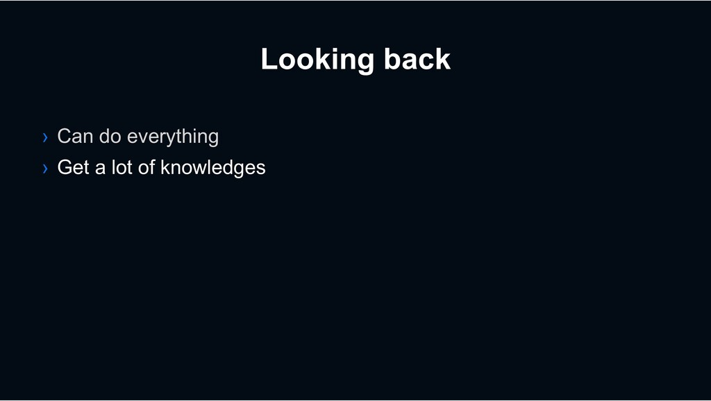 Looking back › Can do everything › Get a lot of...