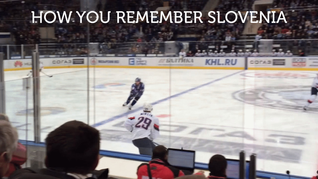 HOW YOU REMEMBER SLOVENIA