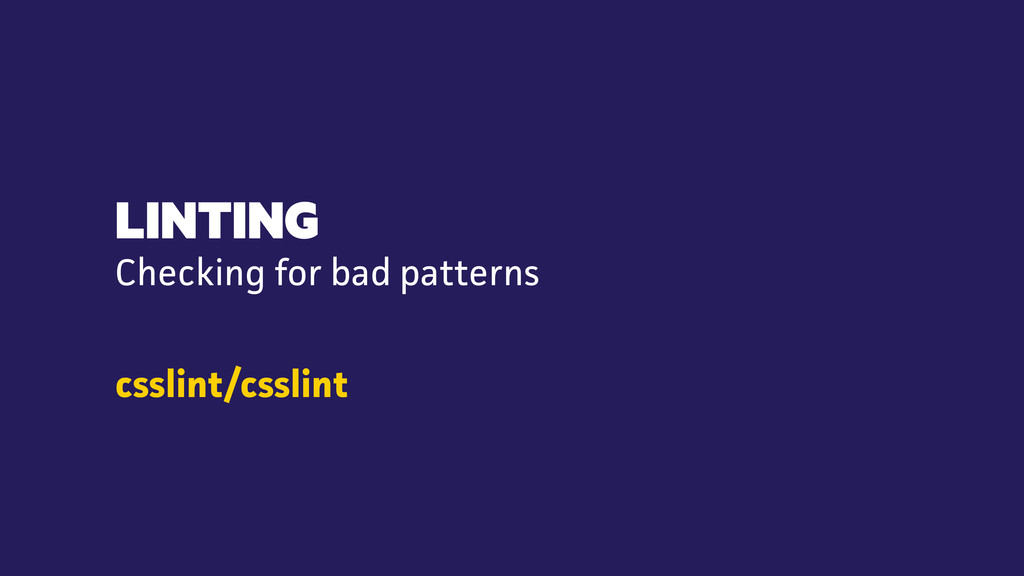 LINTING csslint/csslint Checking for bad patter...