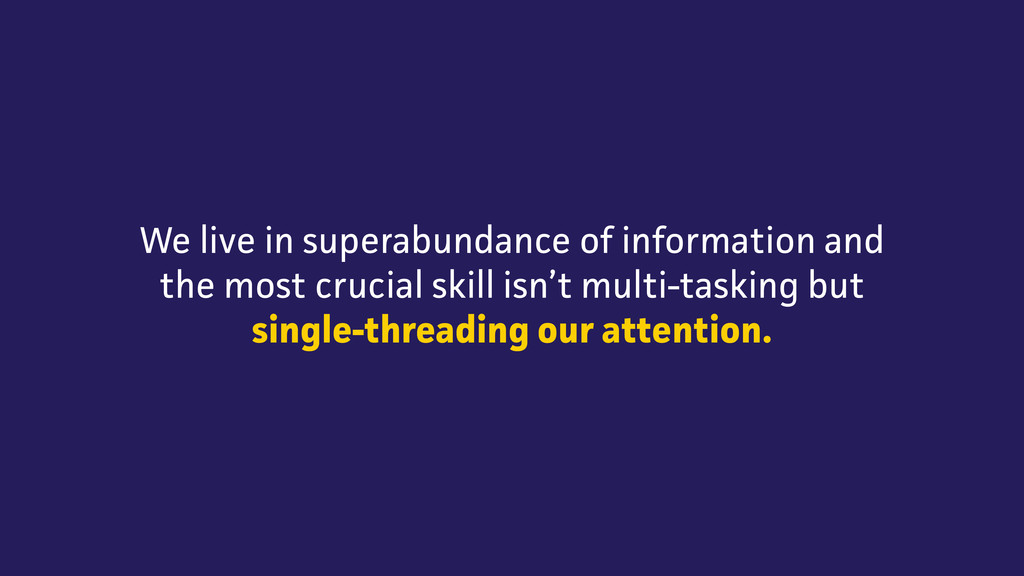 We live in superabundance of information and th...