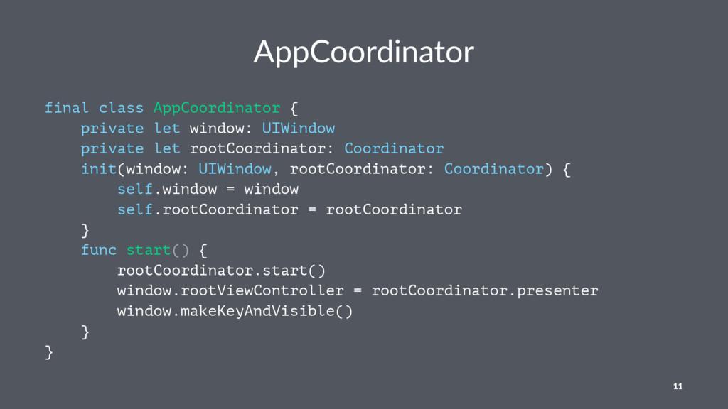 AppCoordinator final class AppCoordinator { pri...